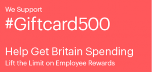 Help Get Britain Spending –  lift the limit on employee rewards.  The gift card industry needs you all to get right behind this campaign being pushed by the GCVA – to make change happen and grow the value and benefits of employee gift cards