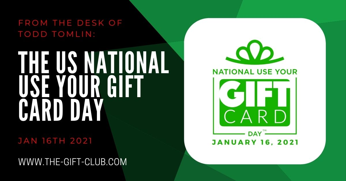 From the desk of Todd Tomlin: National Use Your Gift Card Day – Jan 16th 2021