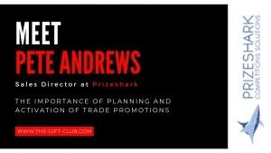 Hadie meets Pete Andrews, Sales Director at Prizeshark