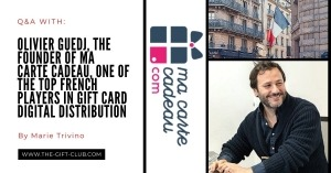 French Digital Gift Card Reseller Q&A: With Olivier Guedj, Founder of Ma Carte Cadeau, by Marie Trivino