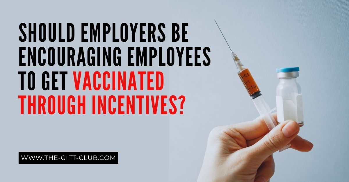 Giving Incentives to employees to get a vaccine
