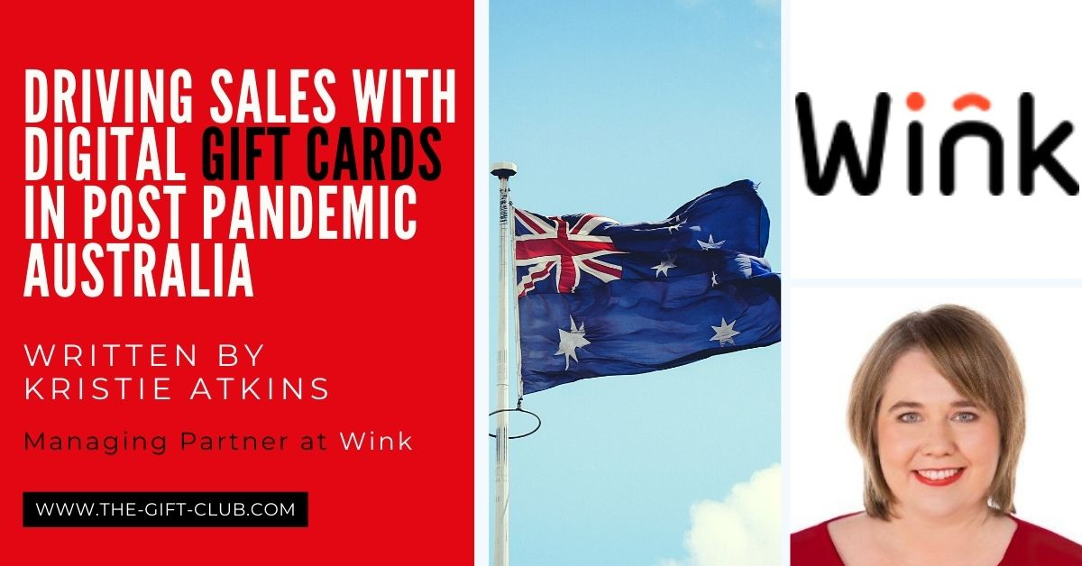 Deep Dive: Driving Sales with Digital Gift Cards in Post Pandemic Australia  By Kristie Atkins