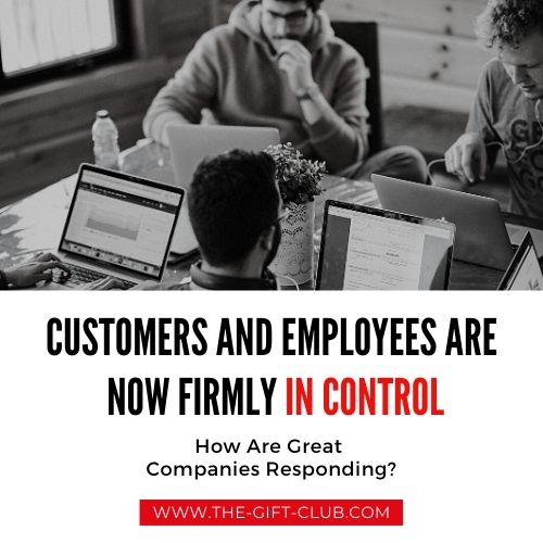 Customers and Employees Are Now Firmly in Control of their Loyalty
