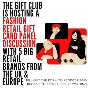 The Gift Club is Hosting a Fashion Retail Gift Card Panel Discussion with 5 Big Retail Brands from the UK & Europe