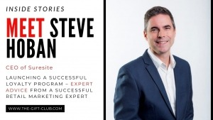 Inside Stories with Retail Loyalty Expert Steve Hoban – for any Loyalty Marketer who is Looking for Straight Forward Loyalty Program Advice