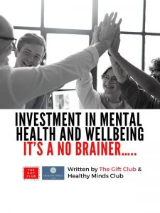 Investment in Mental Health & Wellbeing – It's a no Brainer … by The Gift Club and Kathy Heath