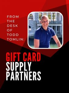 Choosing a Gift Card Supply Partner by Todd Tomlin