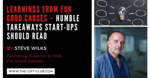 Learnings From For Good Causes – Humble Takeaways Start-Ups Should Read by Steve Wilks