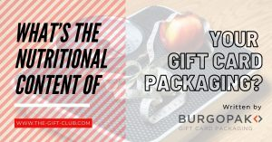 What's the Nutritional Content of your Gift Card Packaging by Burgopack