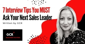 7 Interview Tips you MUST Ask Your Next Sales Leader