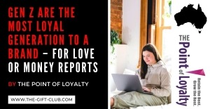 Gen Z are the most Loyal Generation to a Brand – For Love or Money Reports
