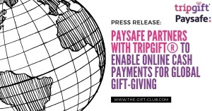 Paysafe partners with TripGift® to enable online cash payments for Global Gift-Giving