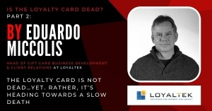 The Loyalty Card is Not Dead…yet. Rather, it's Heading Towards a Slow Death
