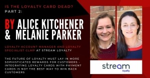 The Future of Loyalty must lay in more Sophisticated Rewards for Customers – Integrating Loyalty Cards with Payment Cards is NOT the Best Way to Win Back Customers