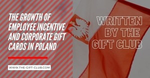 The Growth of Employee Incentive and Corporate Gift Cards in Poland