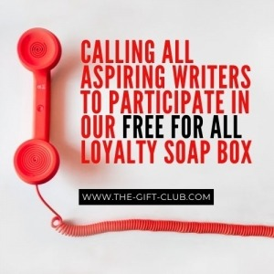 Calling All Aspiring Writers to Participate in our Free For All Loyalty Soap Box
