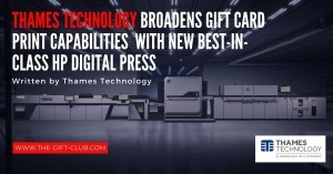 Thames Technology Broadens Gift Card Print Capabilities with New Best-in-Class HP Digital Press